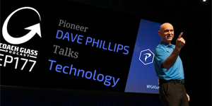 Dave Phillips Talks Technology on the Coach Glass Podcast