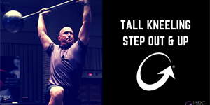 Tall Kneeling Step Out & Up