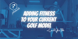 Adding Fitness to Your Current Golf Model