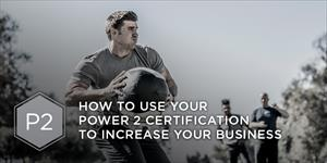 How to Use Your Power 2 Certification to Increase Your Business